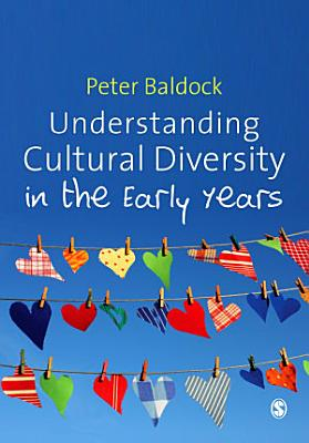Understanding Cultural Diversity in the Early Years PDF