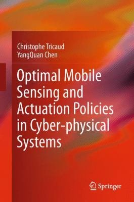 Optimal Mobile Sensing and Actuation Policies in Cyber physical Systems PDF