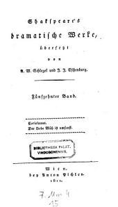 Dramatische Werke, übers. von August Wilhelm Schlegel und Johann Joachim Eschenburg: Band 15