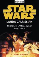 Star Wars  Lando Calrissian  Lando Calrissian und der Flammenwind von Oseon PDF