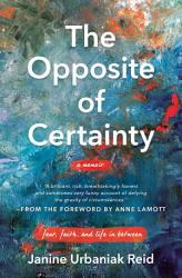 The Opposite Of Certainty Book PDF