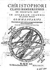 Christophori Clavii Bambergensis Ex Societate Iesv, In Sphæram Ioannis De Sacro Bosco Commentarivs