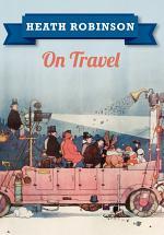 Heath Robinson On Travel