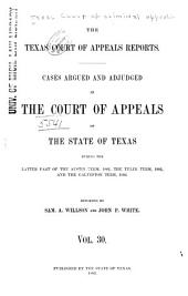 The Texas Criminal Reports: Cases Argued and Adjudged in the Court of Criminal Appeals of the State of Texas, Volume 30