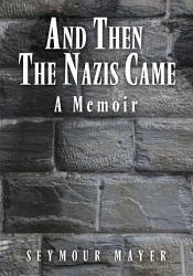 And Then The Nazis Came Book PDF