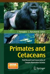 Primates and Cetaceans: Field Research and Conservation of Complex Mammalian Societies