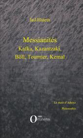 Messianités: Kafka, Kazantzaki, Böll, Tournier, Kemal