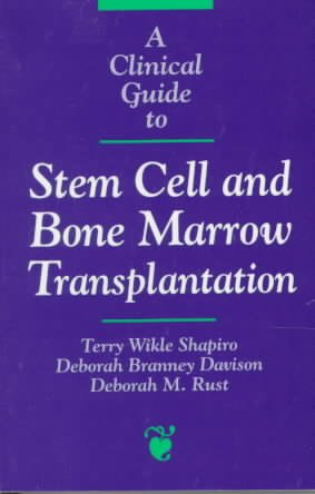 A Clinical Guide to Stem Cell and Bone Marrow Transplantation PDF