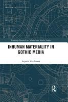 Inhuman Materiality in Gothic Media PDF