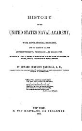 History of the United States Naval Academy: With Biographical Sketches, and the Names of All the Superintendents, Professors and Graduates, to which is Added a Record of Some of the Earliest Votes by Congress, of Thanks, Medals, and Swords to Naval Officers