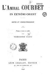 L'amiral Courbet en Extrême Orient: notes et correspondance