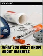 What You Must Know About Diabetes