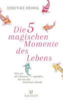 Die f  nf magischen Momente des Lebens PDF