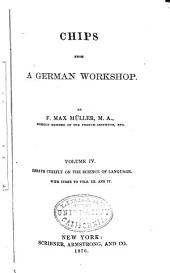Chips from a German Workshop: Essays chiefly on the science of language. With index to vols. III and IV
