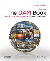 The DAM Book: Digital Asset Management for Photographers, Edition 2
