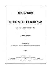 Neue reduction der Bradley'schen beobachtungen aus den jahren 1750 bis 1762: Band 3