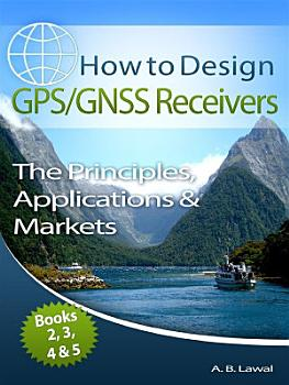 How to Design GPS GNSS Receivers Books 2  3  4   5 PDF