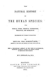 The natural history of the human species: its typical forms, primeval distribution, filiations, and migrations