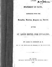 A plain statement of facts: connected with the conception, nutrition, progress and abortion of the St. Louis Hotel for Invalids
