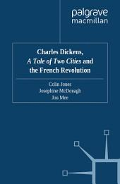 Charles Dickens, A Tale of Two Cities and the French Revolution