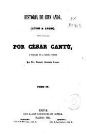 Historia de cien años: 1750-1850, Volumen 4
