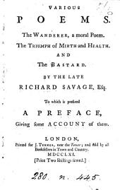 Various poems. The wanderer, The triumph of mirth and health, and The bastard. To which is prefixed a preface, giving some account of them