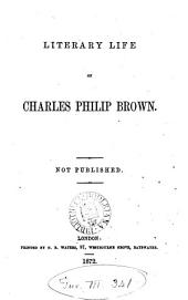 Literary life of Charles Philip Brown [by himself].