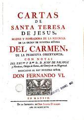 Cartas de Santa Teresa de Jesus, 1: Madre y Fundadora de la Reforma de la Orden de Nuestro Señora del Carmen de la primitiva observancia