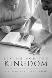 Living for the Kingdom: Teaching What Jesus Taught