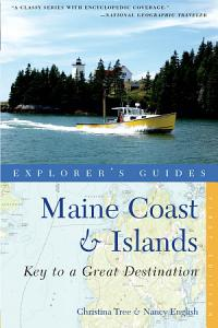 Explorer s Guide Maine Coast   Islands  Key to a Great Destination  Second Edition   Explorer s Great Destinations  PDF