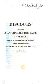 Discours prononcé à la Chambre des pairs de France, par M. le cardinal duc de Bausset, à l'occasion de la mort de M. le duc de Richelieu: Paris, 8 juin 1822