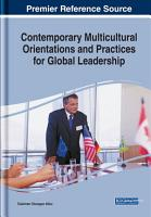 Contemporary Multicultural Orientations and Practices for Global Leadership PDF