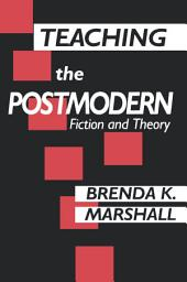 Teaching the Postmodern