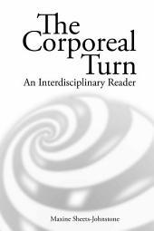 The Corporeal Turn: An Interdisciplinary Reader