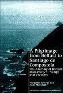 A Pilgrimage from Belfast to Santiago de Compostela