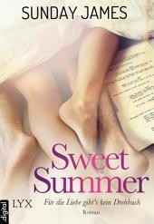 Sweet Summer - Für die Liebe gibts kein Drehbuch