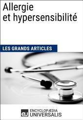 Allergie et hypersensibilité (Les Grands Articles d'Universalis)