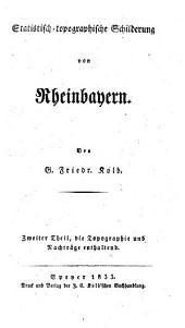 Statistisch-topographische Schilderung von Rheinbayern: Band 2