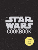 The Star Wars Cookbook  Han Sandwiches and Other Galactic Snacks Book