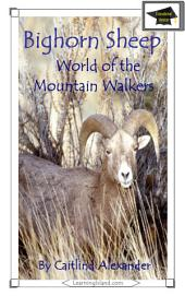 Bighorn Sheep: World of the Mountain Walkers: Educational Version