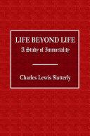 Life Beyond Life - A Study of Immortality