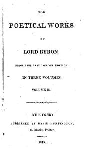 The Poetical Works of Lord Byron: From the Last London Edition, Volume 3