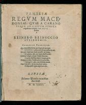 Familiae Regum Macedoniae: quae A Carano Usque Ad Captum Persea regnarunt annos DC. XLVI.