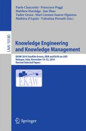 Knowledge Engineering and Knowledge Management: EKAW 2016 Satellite Events, EKM and Drift-an-LOD, Bologna, Italy, November 19–23, 2016, Revised Selected Papers