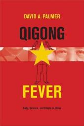 Qigong Fever: Body, Science, and Utopia in China