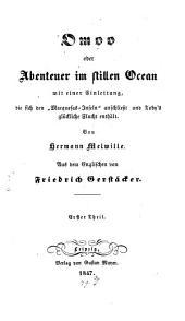 """Omoo oder Abenteuer im stillen Ocean: mit einer Einleitung, die sich den """"Marquesas-Inseln"""" anschließt und Toby's glückliche Flucht enthält, Band 1"""