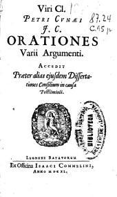 Viri Cl. Petri Cunaei J.C. Orationes varii argumenti: Accedit praeter alias eiusdem dissertationes consilium in causa postliminii