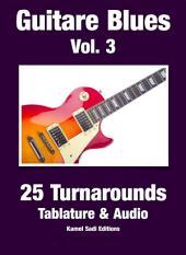 Guitare Blues Vol. 3: 25 Turnarounds