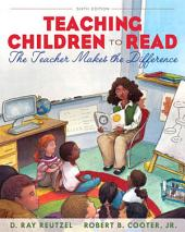 Teaching Children to Read: The Teacher Makes the Difference, Edition 6