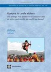 Rompre le cercle vicieux: une stratégie pour promouvoir la croissance dans un milieu rural sensible aux conflits au Burundi